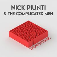 Nick Piunti & The Complicated Men - Downtown