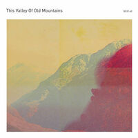 This Valley Of Old Mountains - This Valley Of Old Mountains