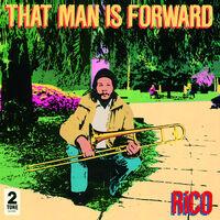 Rico - That Man Is Forward: 40th Anniversary [180 Gram LP]