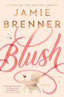 Brenner, Jamie - Blush: A Novel