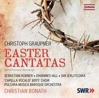 Graupner / Capella Vocalis Boys Choir / Bonath - Christoph Graupner: Easter Cantatas