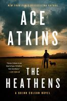 Ace Atkins - The Heathens: A Quinn Colson Novel
