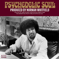 Psychedelic Soul: Produced By Norman Whitfield - Psychedelic Soul: Produced By Norman Whitfield