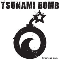 Tsunami Bomb - Trust No One (Blue) [Limited Edition]