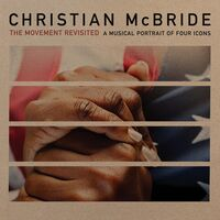Christian Mcbride - The Movement Revisited
