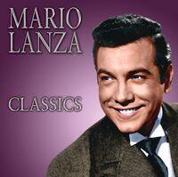 Mario Lanza - Mario Lanza Classics