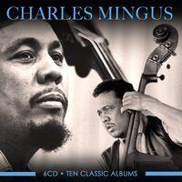 Charles Mingus - Ten Classic Albums (Hol)