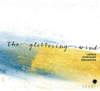 Liepaja Symphony Orchestra - Glittering Wind