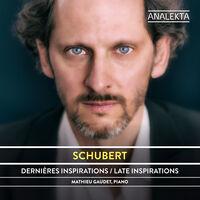 Mathieu Gaudet - Schubert: Dernieres Inspirations (Can)
