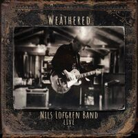 Nils Lofgren - Nils Lofgren Band: Weathered [2CD]