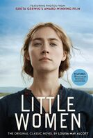 Alcott, Louisa May - Little Women: The Original Classic Novel Featuring Photos from theFilm!: Movie Tie In