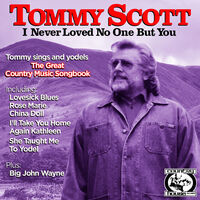 Tommy Scott - I Never Loved No One But You