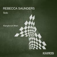 Klangforum Wien - Rebecca Saunders: Solo