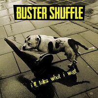 Buster Shuffle - I'll Take What I Want