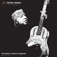 Peter Green - Robert Johnson Songbook