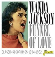 Wanda Jackson - Funnel Of Love: Classic Recordings 1954-1962