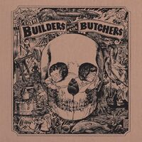 Builders & Butchers - Builders And The Butchers (Colv) (Iex)