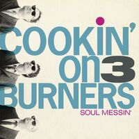 Cookin On 3 Burners - Soul Messin': 10 Year Anniversary Edition (Clear V