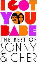 Sonny & Cher - I Got You Babe: The Best of Sonny & Cher