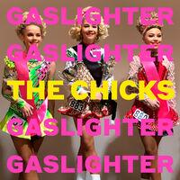 The Chicks - Gaslighter [LP]