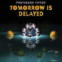 Professor Tip Top - Tomorrow Is Delayed (Uk)