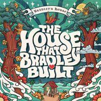 House That Bradley Built - House That Bradley Built