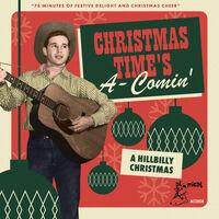 Christmas Times A-Comin A Hillbilly / Various - Christmas Time's A-Comin': A Hillbilly Christmas (Various Artists)