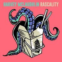 Harvey McLaughlin - Rascality