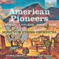 Antheil / Ciconia Consort / Gasteren - American Pioneers