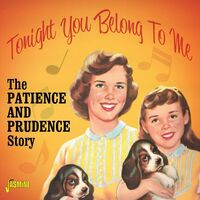 PATIENCE & PRUDENCE - Tonight You Belong To Me: Patience & Prudence Story
