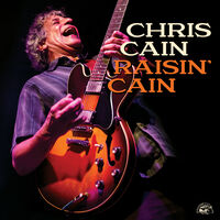 Chris Cain - Raisin' Cain