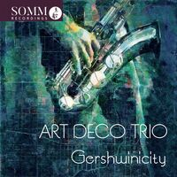 Gershwin / Art Deco Trio - Gershwinicity
