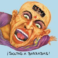 Barrabas - Soltad A Barrabas (Spa)