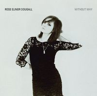 Rose Elinor Dougall - Without Why [Import]