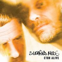 Sleaford Mods - Eton (Can)