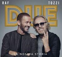 Raf / Umberto Tozzi - Due La Nostra Storia (Ita)