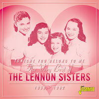 Lennon Sisters - Very Best Of The Lennon Sisters: Tonight You Belong To Me 1956-1962 -Original Recordings Remastered