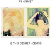 PJ Harvey - Is This Desire? - Demos