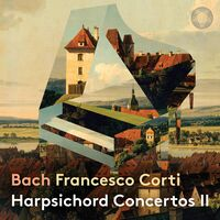 Francesco Corti - Harpsichord Concertos Part II