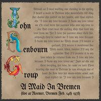 John Renbourn Group - A Maid In Bremen (Live At Roemer, Bremen Feb. 14th 1978)
