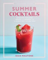 Mautone, Nick - The Artisanal Kitchen: Summer Cocktails: Refreshing Margaritas, Mimosas, and Daiquiris - and the World's Best Gin and Tonic