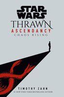 Zahn, Timothy - Star Wars Thrawn Ascendancy, Book I: Chaos Rising