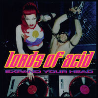 Lords Of Acid - Expand Your Head [Remastered]