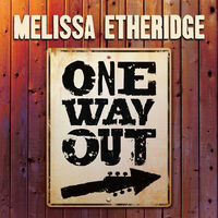 Melissa Etheridge - One Way Out