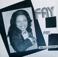 Fay - This Is A Blessing