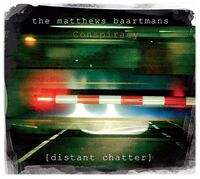 Matthews Baartmans Conspiracy - Distant Chatter