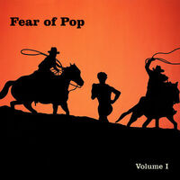 Fear Of Pop - Volume 1