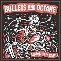 Bullets & Octane - Waking Up Dead (Red) (Uk)