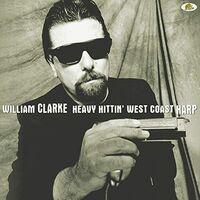 William Clarke - Heavy Hittin' West Coast Harp