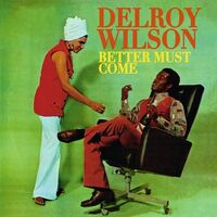 Delroy Wilson - Better Must Come